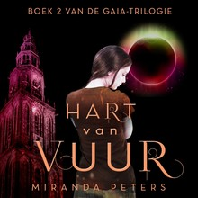 Miranda Peters Hart van vuur - Boek 2 van de GAIA Trilogie