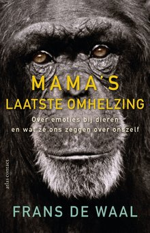 Frans de Waal Mama's laatste omhelzing - Over emoties bij dieren en wat ze ons zeggen over onszelf