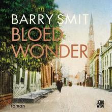 Barry Smit Bloedwonder - Een vrome molenaarszoon wordt keer op keer op de proef gesteld. Tot het genoeg is.