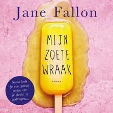 Jane Fallon Mijn zoete wraak - Soms heb je een goede reden om je slecht te gedragen...