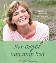 Daniëlle Besseling Een engel aan mijn bed - Spiritueel ontwaken bij burn-out