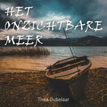 Thea Dubelaar Het onzichtbare meer