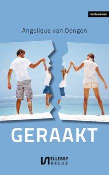 Angelique van Dongen Geraakt - Liefdesroman