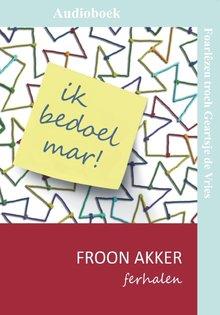 Froon Akker Ik bedoel mar
