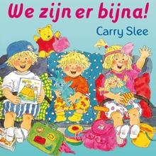 Carry Slee We zijn er bijna