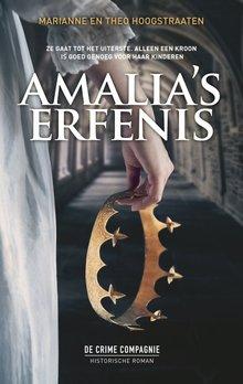 Marianne en Theo Hoogstraaten Amalia's erfenis - Ze gaat tot het uiterste. Alleen een kroon is goed genoeg voor haar kinderen.