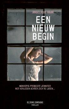 Angelique Haak Een nieuw begin - Wanhopig probeert Jennifer het verleden achter zich te laten