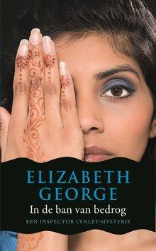 Elizabeth George In de ban van bedrog - Een Inspecteur Lynley-mysterie