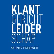 Sydney Brouwer Klantgericht leiderschap - 8 principes voor een klantgerichte cultuur