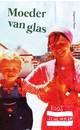 Meer info over Roos Schlikker Moeder van glas bij Luisterrijk.nl