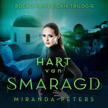 Miranda Peters Hart van smaragd - Boek 3 van de GAIA Trilogie