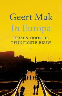 Geert Mak In Europa - Deel I - Reizen door de twintigste eeuw