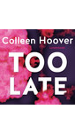 Colleen Hoover Too Late