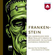 Jean Paul Van Bendegem Frankenstein - Een hoorcollege over Mary Shelley's creatie in wetenschaps- en cultuurhistorisch perspectief