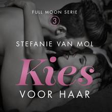 Stefanie van Mol Kies voor haar - Full Moon Serie 3