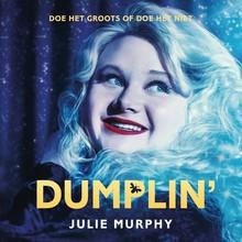 Julie Murphy Dumplin - Doe het groots of doe het niet