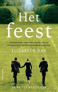 Elizabeth Day Het feest - Ontluisterende roman over jaloezie, verraad en hypocrisie in het hart van de Britse upper class