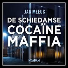 Jan Meeus De Schiedamse cocaïnemaffia - Een corrupte douanier, doorgewinterde criminelen en duizenden kilo's coke