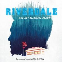 Micol Ostow Riverdale - Hoe het allemaal begon