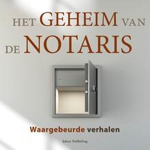 Johan Nebbeling Het geheim van de notaris - De Russische minnares, de jaloerse erfgenaam en andere waargebeurde verhalen