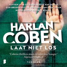 Harlan Coben Laat niet los - Vijftien jaar geleden raakte hij zijn broer kwijt. De geheimen van toen lijken nu pas boven water te komen.