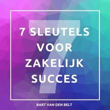 Bart van den Belt De 7 sleutels voor zakelijk succes