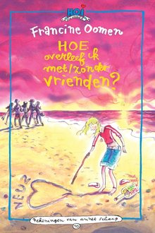 Francine Oomen Hoe overleef ik met/zonder vrienden?