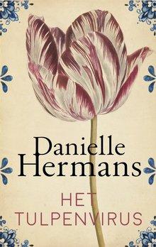 Daniëlle Hermans Het tulpenvirus