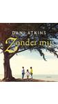 Meer info over Dani Atkins Zonder mij bij Luisterrijk.nl