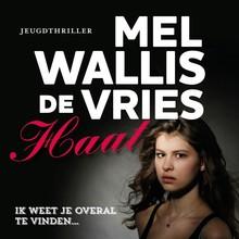 Mel Wallis de Vries Haat - Ik weet je overal te vinden