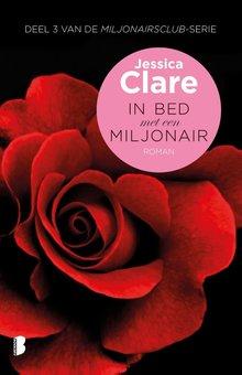 Jessica Clare In bed met een miljonair - Deel 3 van De miljonairsclub-serie