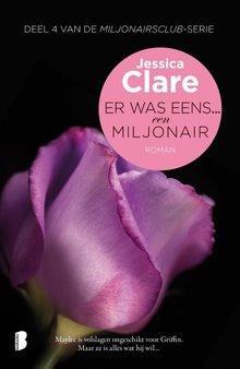 Jessica Clare Er was eens... een miljonair - Deel 4 van De miljonairsclub-serie