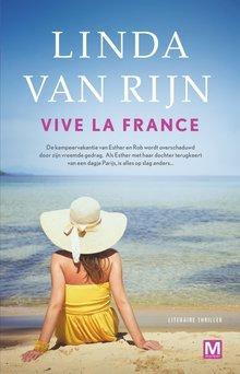 Linda van Rijn Vive la France - De kampeervakantie van Esther en Rob wordt overschaduwd door zijn vreemde gedrag. Als Esther met haat dochter terugkeert van een dagje Parijs, is alles op slag anders...