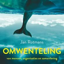Jan Rotmans Omwenteling - Van mensen, organisaties en samenleving