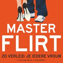 Tijn van Ewijk Masterflirt - Zo verleid je iedere vrouw
