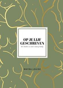 Mayra Louise Op je lijf geschreven - dit boek is voor every body