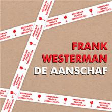 Frank Westerman De aanschaf