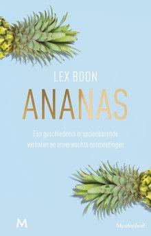 Lex Boon Ananas - Een geschiedenis in opzienbarende verhalen en onverwachte ontmoetingen