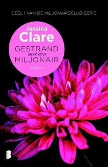 Jessica Clare Gestrand met een miljonair - Deel 1 van De miljonairsclub-serie