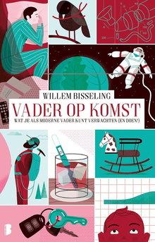 Willem Bisseling Vader op komst - Wat je als moderne vader kunt verwachten (en doen!)