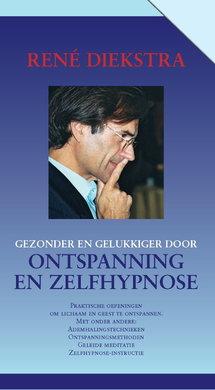 Rene Diekstra Gezonder en gelukkiger door ontspanning en zelfhypnose - Praktische oefeningen om lichaam en geest te ontspannen