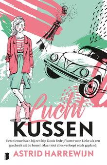 Astrid Harrewijn Luchtkussen - Een nieuwe baan bij een hip Goois bedrijf komt voor Lieke als een geschenk uit de hemel. Maar niet alles verloopt zoals gepland.