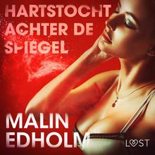 Malin Edholm Hartstocht achter de spiegel - erotisch verhaal
