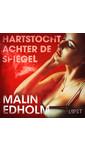 Meer info over Malin Edholm Hartstocht achter de spiegel bij Luisterrijk.nl