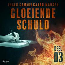 Inger Gammelgaard Madsen Gloeiende schuld: Deel 3