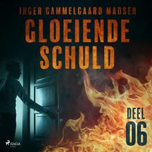 Inger Gammelgaard Madsen Gloeiende schuld: Deel 6