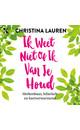 Meer info over Christina Lauren Ik weet niet of ik van je houd bij Luisterrijk.nl