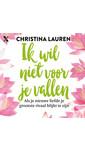 Meer info over Christina Lauren Ik wil niet voor je vallen bij Luisterrijk.nl