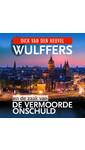 Dick van den Heuvel Wulffers en de zaak van de vermoorde onschuld