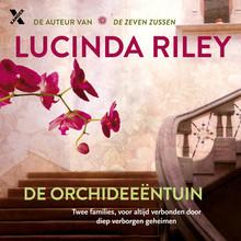 Lucinda Riley De orchideeëntuin - Twee families, voor altijd verbonden door diep verborgen geheimen
